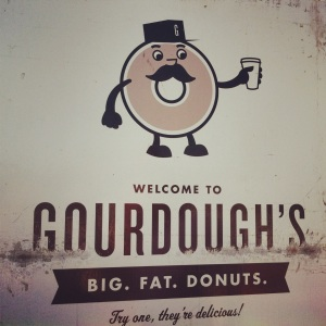 Gourdough's. Big. Fat. Donuts.