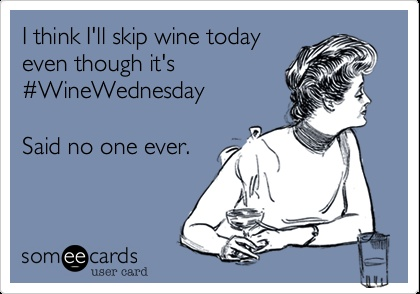 said no one ever wine meme megan's island,Wine Wednesday Meme