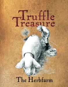 Truffle Treasures at the Herbfarm